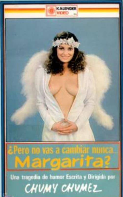 ¿Pero no vas a cambiar nunca, Margarita? (1978)