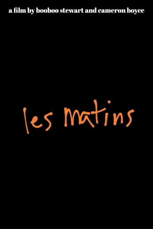 شاهد الفيلم Les Matins بجودة HD 1080p عالية الجودة
