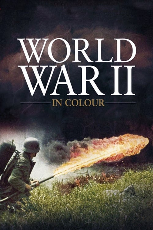 Watch World War II in Colour