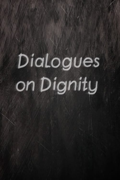 Dialogues on Dignity