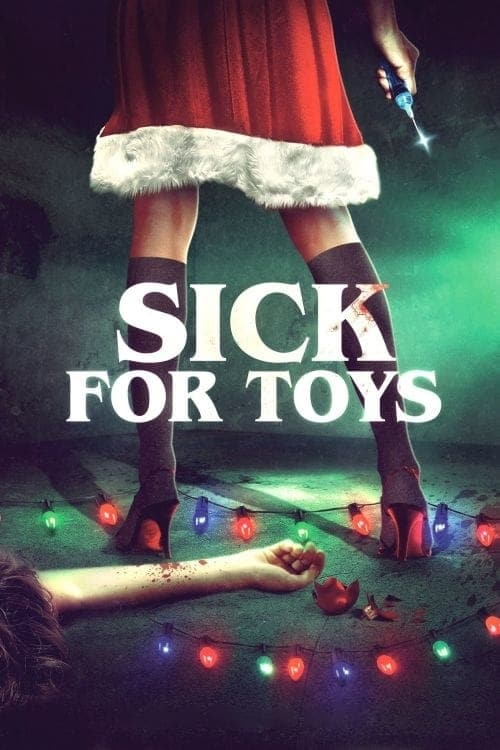 Sick for Toys - Poster