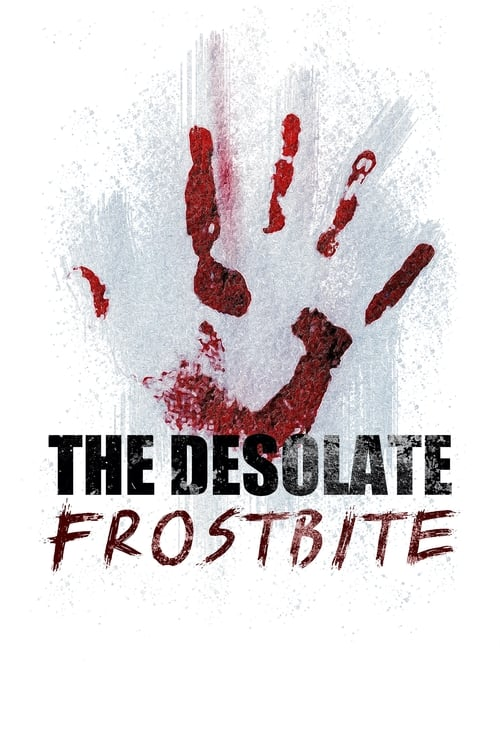 Watch The Desolate: Frostbite online at ultra fast data transfer rate