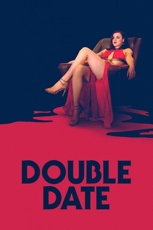 Watch Double Date (2017) Full Movie