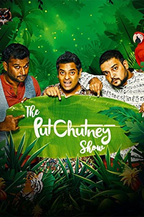 The Put Chutney Show ( The Put Chutney Show )