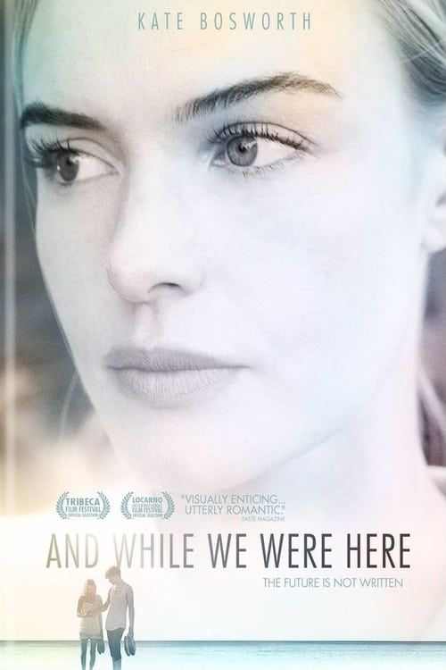 The poster of And While We Were Here