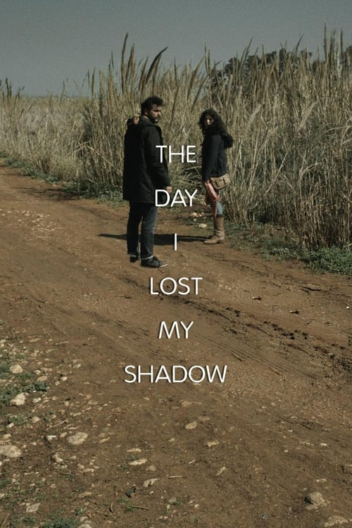The Day I Lost My Shadow Film en Streaming Gratuit