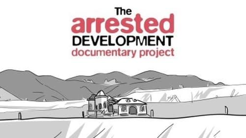 Arrested Development - Season 0: Specials - Episode 23: The Arrested Development Documentary Project
