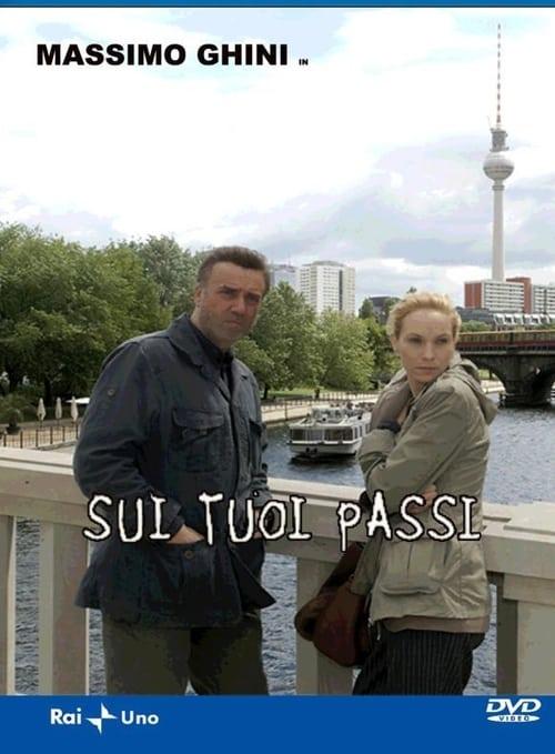 Sui tuoi passi (2009)