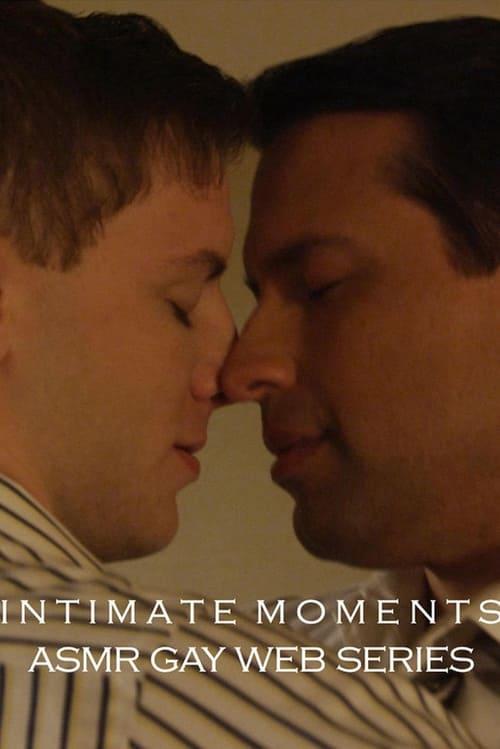 Intimate Moments - ASMR Gay Web Series
