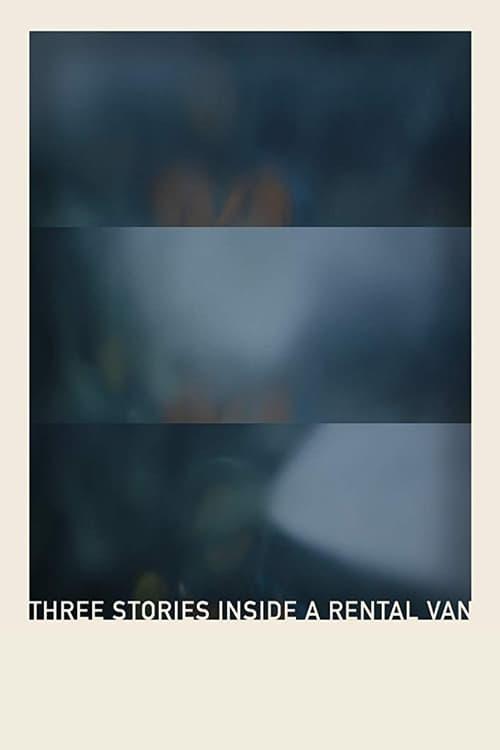 Three Stories Inside a Rental Van