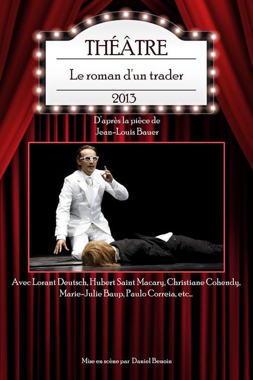Assistir Filme Le roman d'un trader Em Boa Qualidade Hd 720p