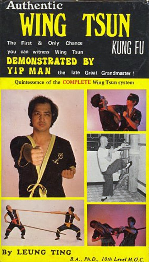 Authentic Wing Tsun Kung Fu: Demonstrated By Yip Man (1984)