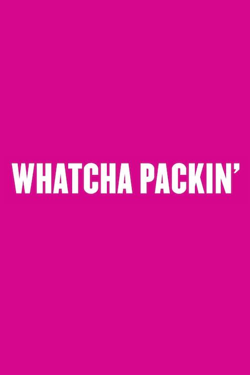 Whatcha Packin' (2014)