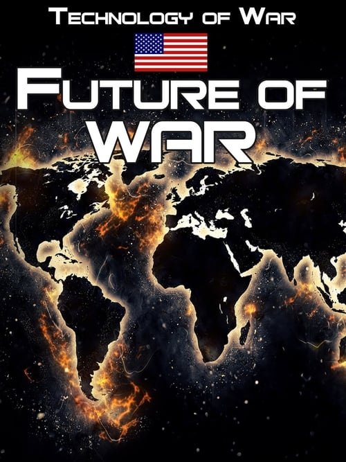 Technology of War: The Future of War