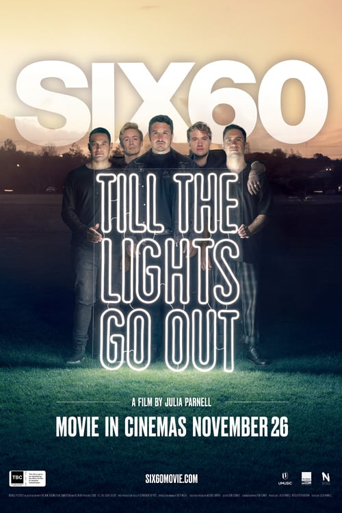 SIX60: Till the Lights Go Out Streaming Online