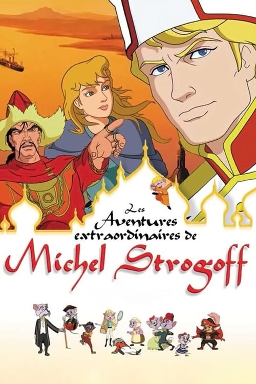 [VF] Les aventures extraordinaires de Michel Strogoff (2004) streaming vf