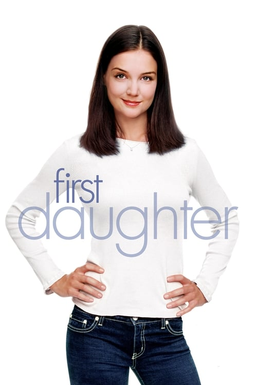 First Daughter Peliculas gratis