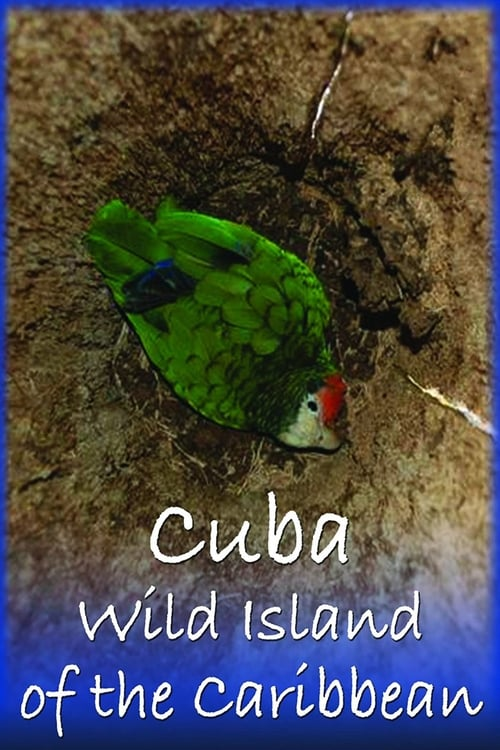 Cuba: Wild Island of the Caribbean