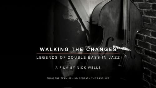 Download Walking the Changes - Legends of Double Bass in Jazz 2017 Online Streaming