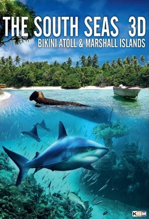 The South Seas 3D: Bikini Atoll & Marshall Islands (2012) Poster