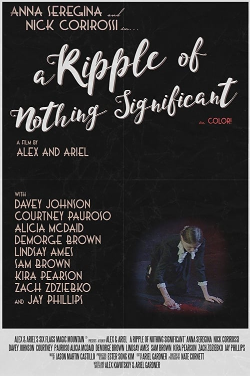 A Ripple of Nothing Significant (2017)