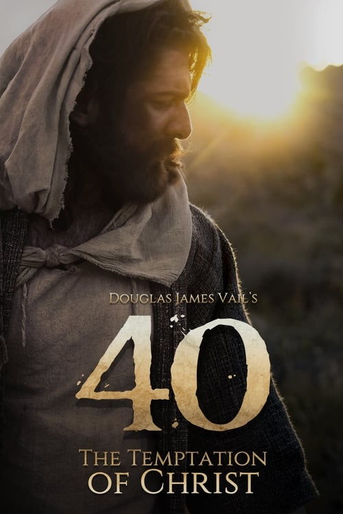 Watch 40: The Temptation of Christ (2020) Best Quality Movie