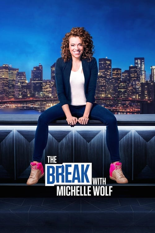 The Break with Michelle Wolf - Poster