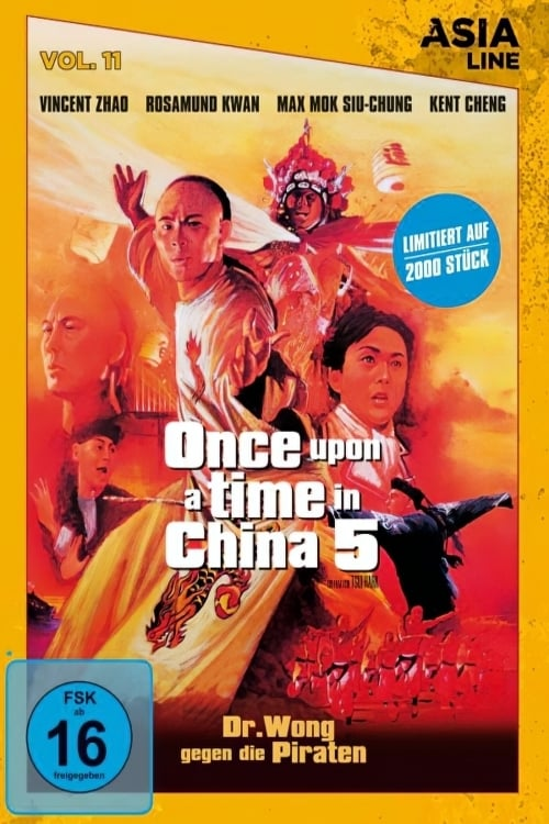 Film Once Upon a Time in China 5 - Dr. Wong gegen die Piraten Online