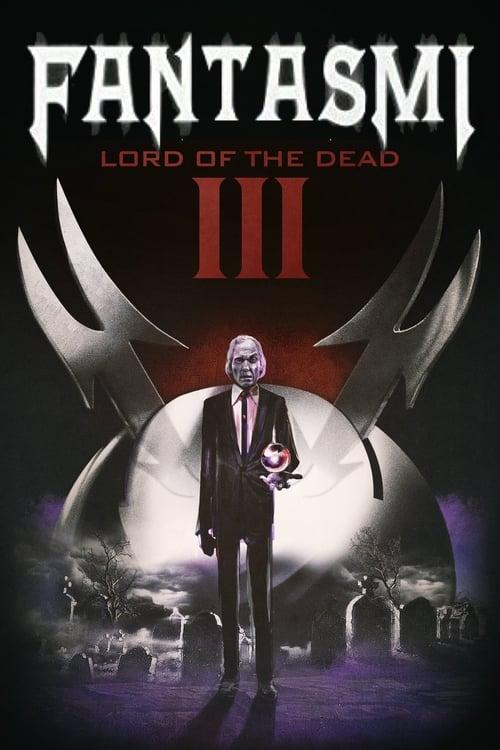 Fantasmi III - Lord of the Dead (1994)