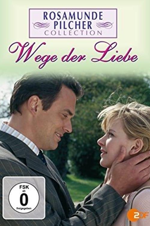 Ver Rosamunde Pilcher: Wege der Liebe Gratis