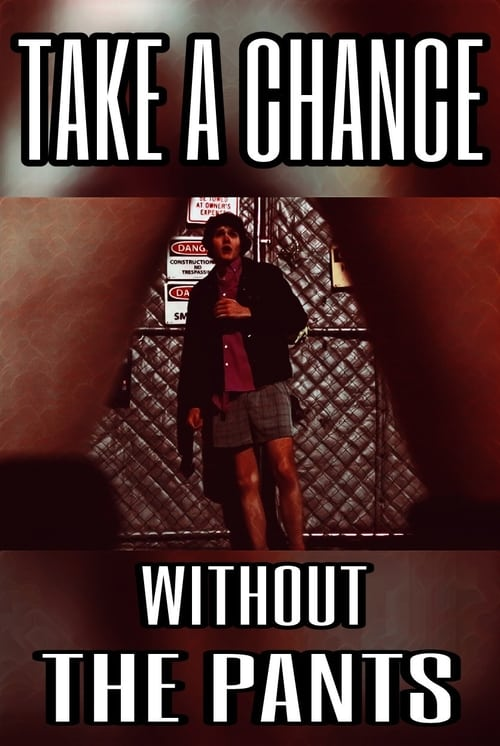 Watch Take a Chance Without the Pants Online Download Full