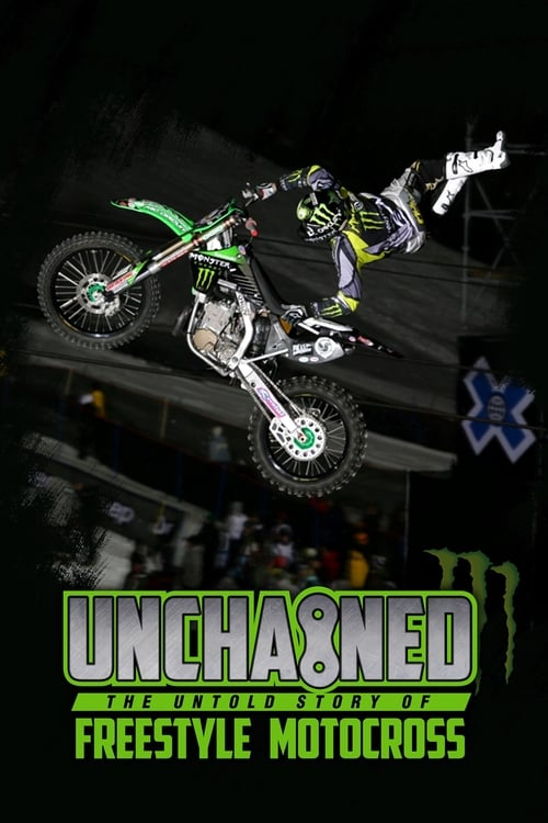 Watch Unchained: The Untold Story of Freestyle Motocross