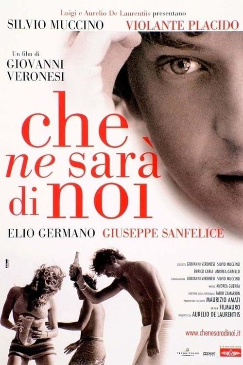 Che ne sarà di noi (2004)