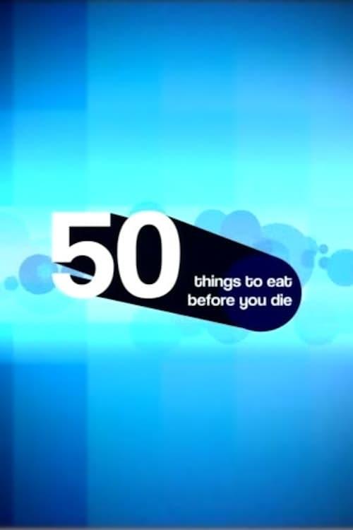 Mira 50 Things to Eat Before You Die Con Subtítulos En Línea