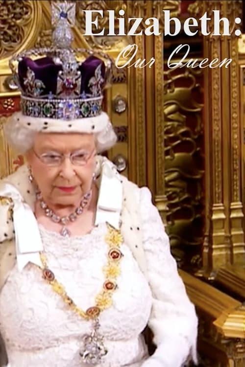 Elizabeth: Our Queen