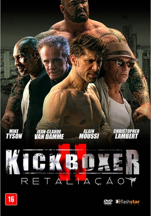 Assistir Kickboxer : A Retaliação Grátis