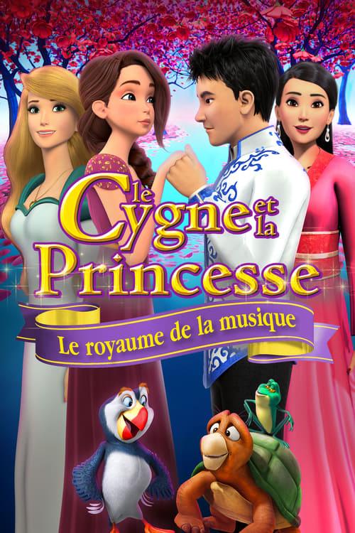 Voir Le Cygne et la Princesse : Le royaume de la musique (2019) streaming fr