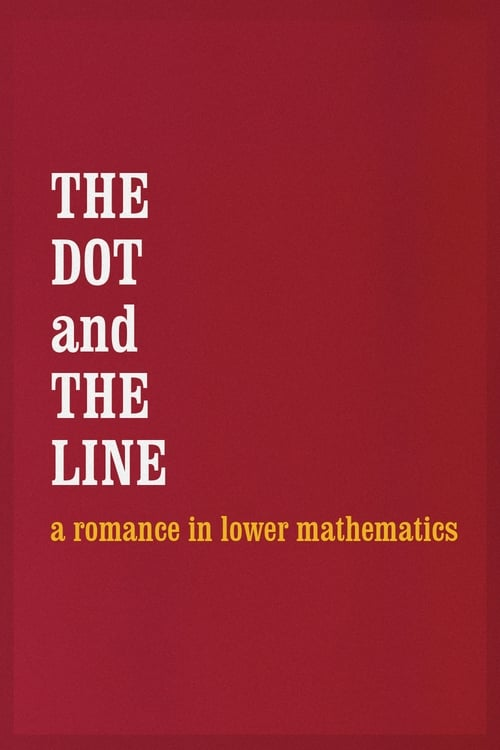 The Dot and the Line: A Romance in Lower Mathematics (1965) Poster