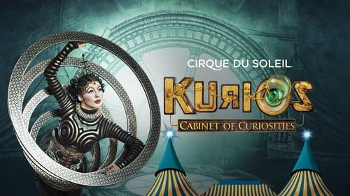 Cirque du Soleil: Kurios - Cabinet of Curiosities Wherewith