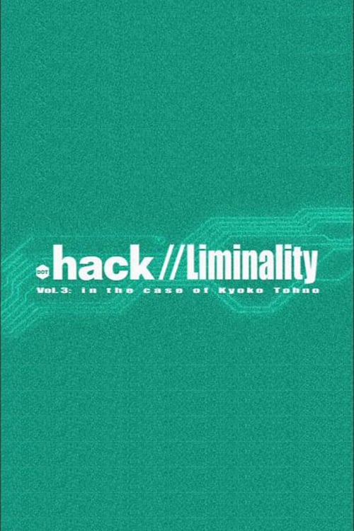 Assistir Filme .hack Liminality: In the Case of Kyoko Tohno Grátis