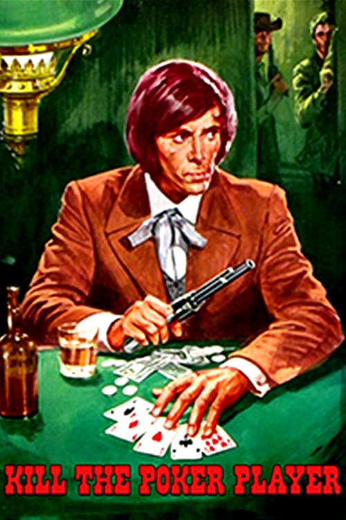 Kill the Poker Player (1972)