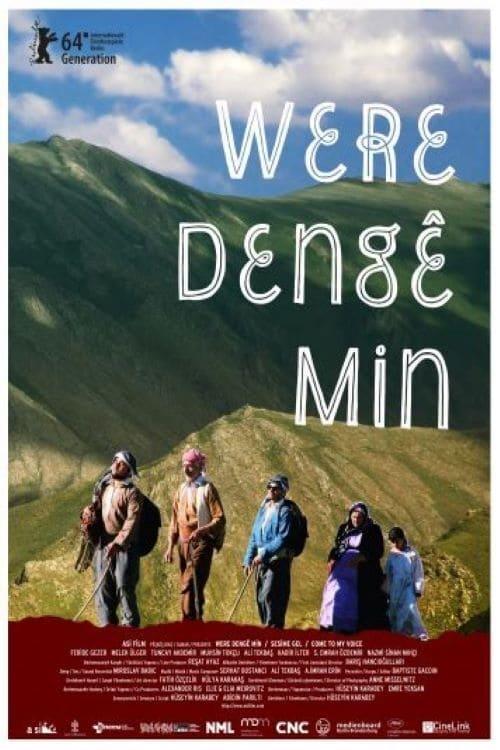 Were Dengê Min: Come To My Voice ( Sesime Gel )