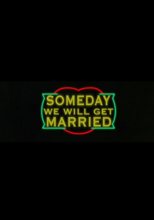Regarde Le Film Someday We Will Get Married De Bonne Qualité