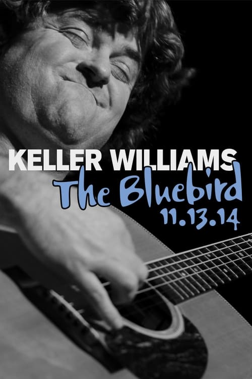 Keller Williams: The Bluebird (2014)