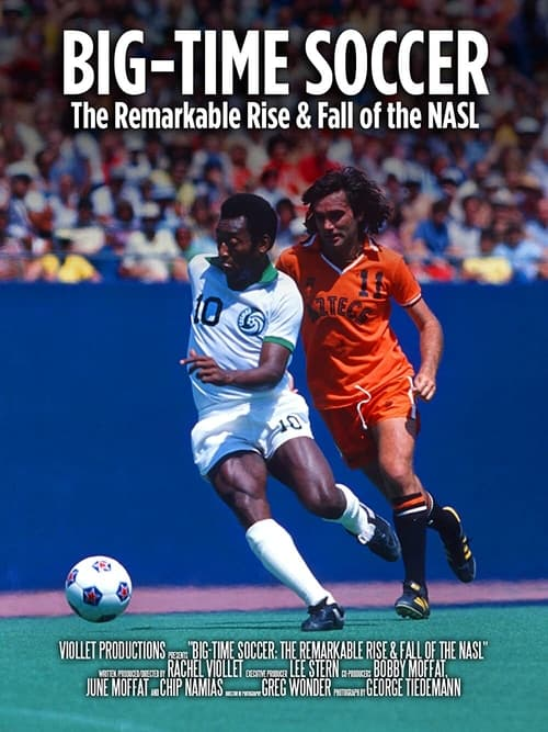 Big-Time Soccer: The Remarkable Rise & Fall of the NASL English Full Free Download