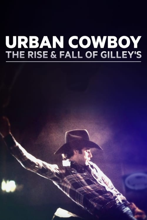 Mira La Película Urban Cowboy: The Rise and Fall of Gilley's En Español
