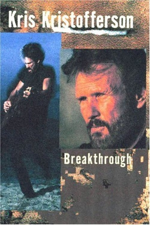 Kris Kristofferson: Breakthrough (2004)