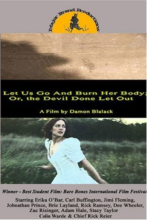 Ver pelicula Let Us Go and Burn Her Body; Or, The Devil Done Let Out Online