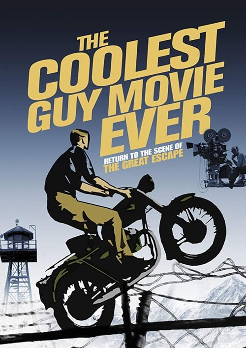 The Coolest Guy Movie Ever: The Return to the Scene of The Great Escape (2018)
