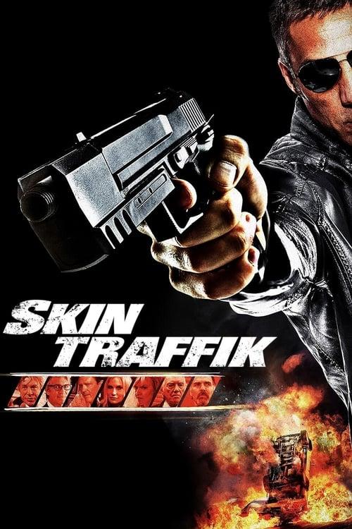 Skin Traffik ( Kurşun Trafiği )